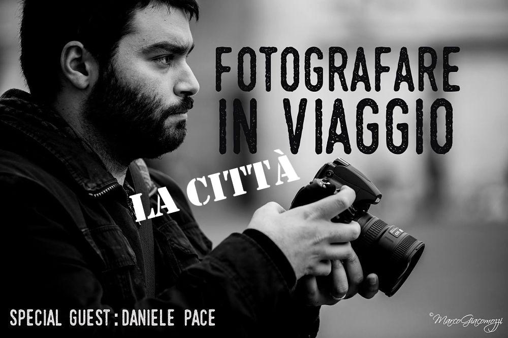 Daniele Pace Fotografare in viaggio città